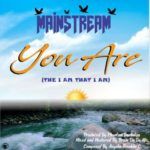 "Mainstream – ""You Are"" (The I Am That I Am)"