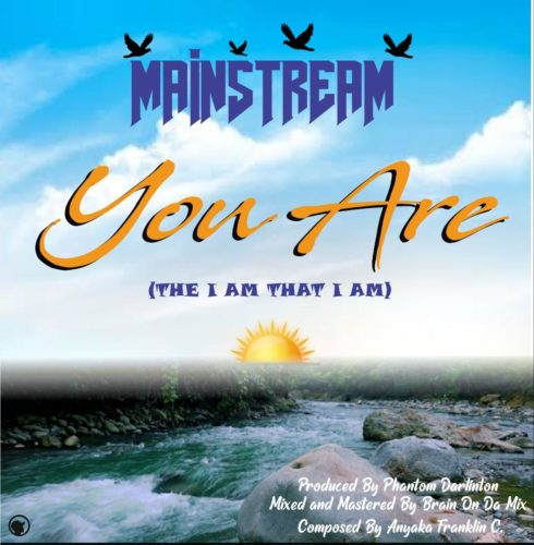 """Mainstream – """"You Are"""" (The I Am That I Am)"""