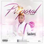 "Sancheezy – ""Proposal"" (Prod. By Kosoro)"
