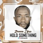 "[Audio + Video] Renna Uzo – ""Hold Something"""