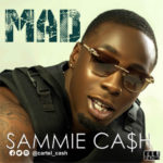 "[Audio + Video] Sammie Ca$h – ""Mad"""