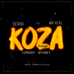 """Seriki – """"Koza"""" (Freestyle) ft. Mr Real"""