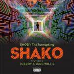 "ShodyTheTurnUpKing – ""Shako"" ft. Joeboy, Yung Willis"