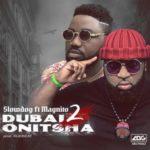 "Slowdog – ""Dubai 2 Onitsha"" ft. Magnito"