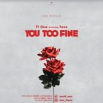 "TF Ono x Faze – ""You Too Fine"""