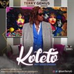 "Terry G – ""Koleto"" (Not Good Enough)"