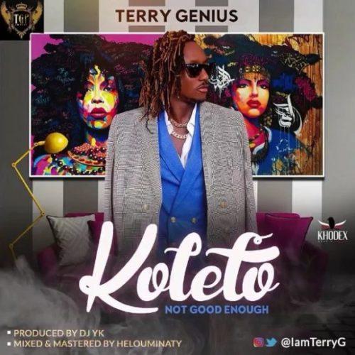"""Koleto""– By Terry G(Not Good Enough)"