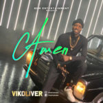 "[Audio + Video] Vikoliver – ""Amen"" (Dir. By Paul Gambit)"