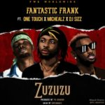 "Fantastic Frank – ""Zuzuzu"" ft. One Touch x Michealz x DJ Sizz"