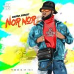 "[Lyrics] Broda Shaggi – ""Nor Nor"""