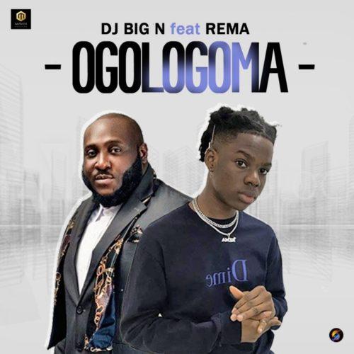 """""""Ogologoma"""" –By Rema x DJ Big N"""