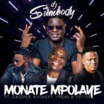 """DJ Sumbody – """"Monate Mpolaye"""" ft. Cassper Nyovest, Thebe x Vettis"""