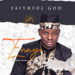 "[Audio + Video] Enny – ""Faithful God"""