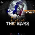 "Opuzie – ""Eyes In My Ears"" (EP)"