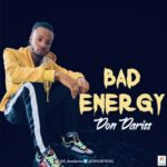 "Don Dariss – ""Bad Energy"""
