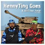 """K 3U77 x Zlatan – """"HennyTing Goes"""""""
