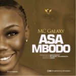 "MC Galaxy – ""Asa Mbodo"" (Prod. By Masterkraft)"