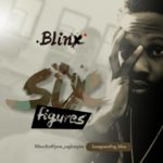 "[Audio + Video] Blinx – ""Six Figures"""