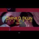 """Chinko Ekun – """"Stewpid"""" (Freestyle)"""