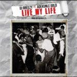 "DJ Breezy x Adekunle Gold – ""Live My Life"""