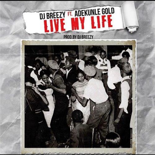 Mp3 Download DJ Breezy x Adekunle Gold –