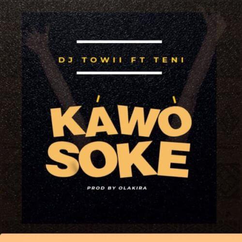 "DJ Towii x Teni - ""Kawo Soke"""