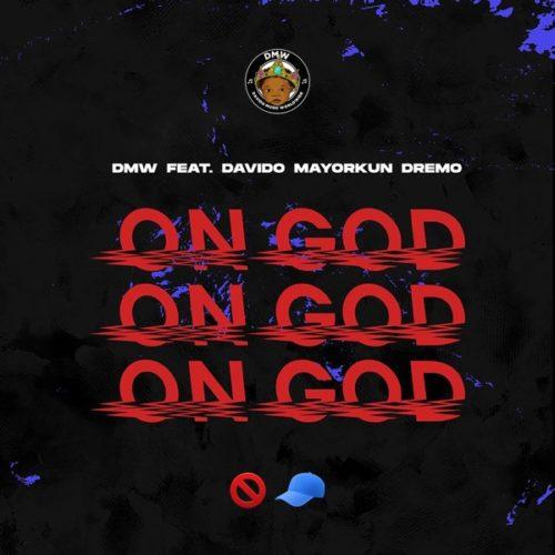 "DMW – ""On God"" ft. Davido x Mayorkun x Dremo"
