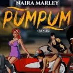 """Naira Marley x Dayo Chino – """"Pum Pum (Remix)"""""""