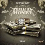 "Destiny Boy – ""Time Is Money"""