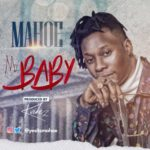 [Audio + Video] Mahoe – My Baby