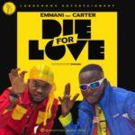 """Emmani – """"Die For Love"""" ft. Carter Trillz"""