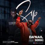 "Da'Nail – ""SIP"" ft. Seriki  (Prod. By Eskeez)"