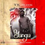 "Yk Sleek – ""Yanga"" (Prod. Killertunes)"