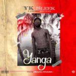 """Yk Sleek – """"Yanga"""" (Prod. Killertunes)"""