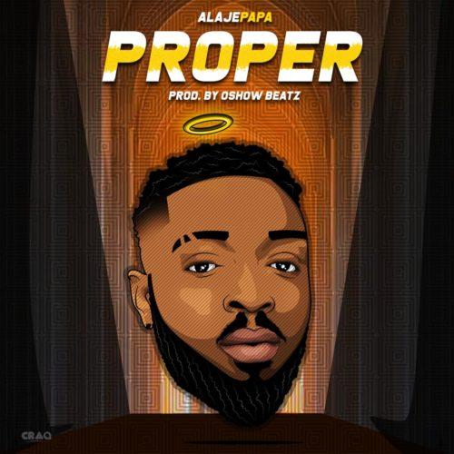 """Alajepapa – """"Proper"""""""