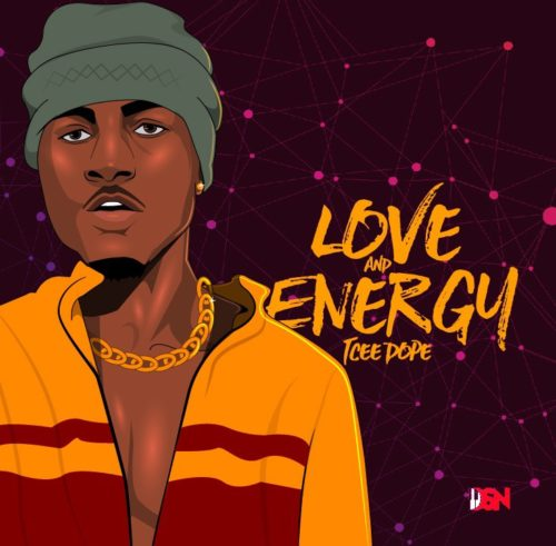 "[Audio + Video] Tcee Dope – ""Love and Energy"""