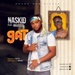 "[Audio + Video] Naskid – ""GAT"" ft. Majeeed"