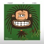 """Psaint – """"Be Happy"""" ft. C'wan"""
