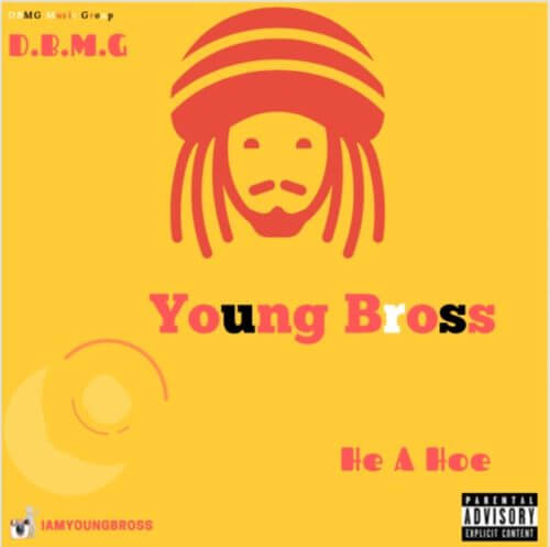 "[Audio + Video] Young Bross – ""He A Hoe"""