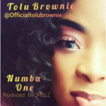 "Tolu Brownie – ""Numba One"" (Prod. Spellz)"