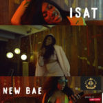 "[Audio + Video] Isat – ""New Bae"" (Prod. by Delirious)"
