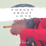 """Jibade – """"Forget About Love"""""""