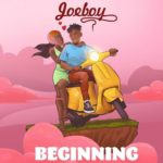 "Joeboy – ""Beginning"" (Prod. By Killertunes)"