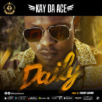 "[Audio + Video] Kay Da Ace – ""Daily"" (Prod. By Theory Sound)"