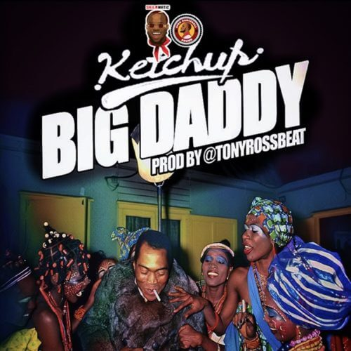 "Ketchup - ""Big Daddy"""