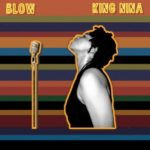 "[Audio + Video] King Nina – ""Blow"""