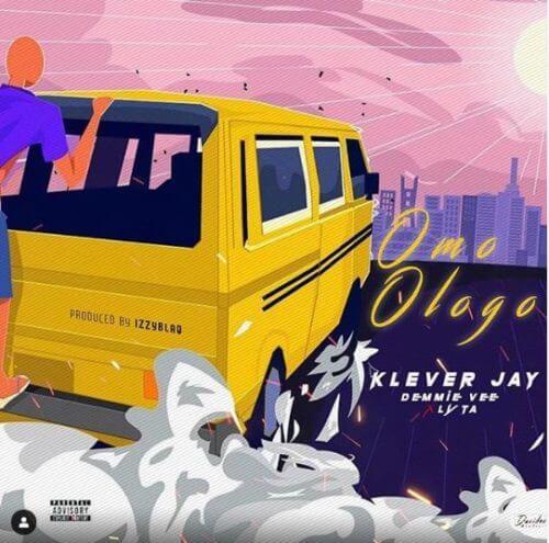 """Klever Jay - """"Omo Ologo"""" ft. Lyta x Demmie Vee"""