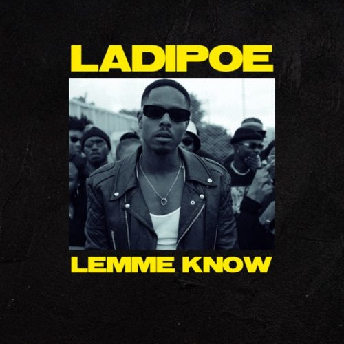 "Ladipoe - ""Lemme Know"""