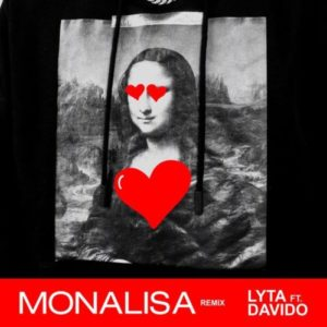 "Lyta's ""Monalisa Remix"" – Is Davido's Effort On The Song A Hit Or Miss? What Do You Think?"