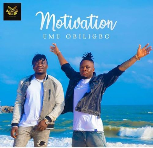 Download music: Umu Obiligbo – Motivation - PlusMila